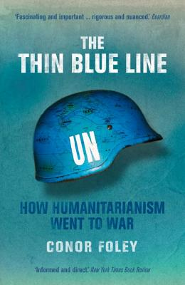 The Thin Blue Line: How Humanitarianism Went to War Cover Image