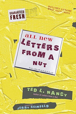 All New Letters from a Nut: Includes Lunatic Email Exchanges Cover Image