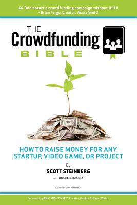 The Crowdfunding Bible: How to Raise Money for Any Startup, Video Game or Project Cover Image