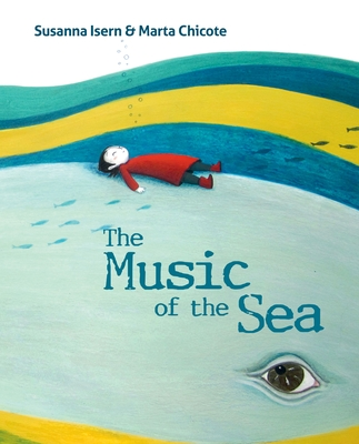 The Music of the Sea by Susanna Isern & Marta Chicote