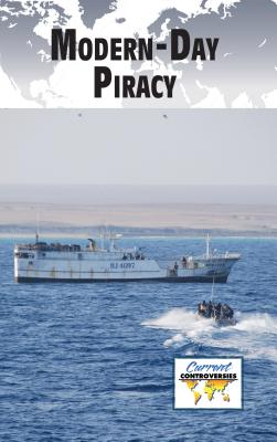 Modern-Day Piracy (Current Controversies (Library)) Cover Image