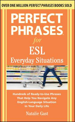 Perfect Phrases for ESL Everyday Situations: With 1,000 Phrases Cover Image