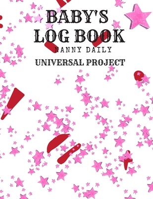 Baby's Logbook: Baby's book 110 pages with a specially designed interior fr feeding, diapers, sleeping, notes, activities and shopping Cover Image