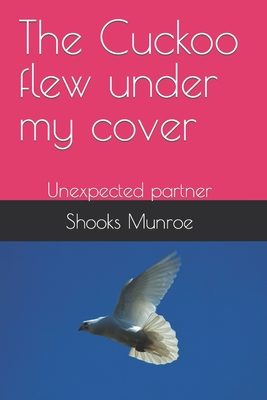 The Cuckoo flew under my cover: Unexpected partner Cover Image