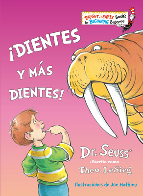 ¡Dientes y más dientes! (The Tooth Book Spanish Edition) (Bright & Early Books(R)) Cover Image