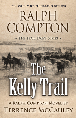 Ralph Compton the Kelly Trail (Trail Drive) Cover Image