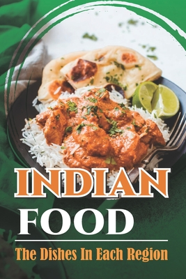 Indian Food: The Dishes In Each Region: Indian Potato Recipes Cover Image