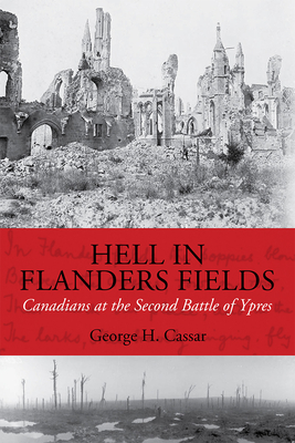 Hell in Flanders Fields: Canadians at the Second Battle of Ypres Cover Image