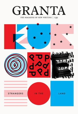 Granta 149: Europe: Strangers in the Land (Magazine of New Writing #149) Cover Image