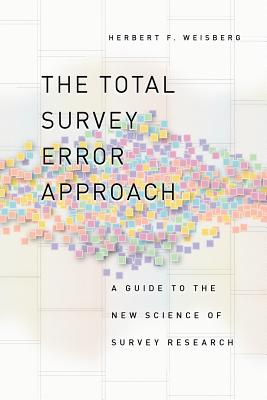 The Total Survey Error Approach: A Guide to the New Science of Survey Research Cover Image