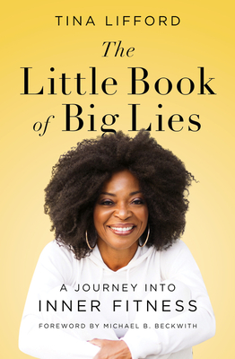 The Little Book of Big Lies: A Journey into Inner Fitness Cover Image