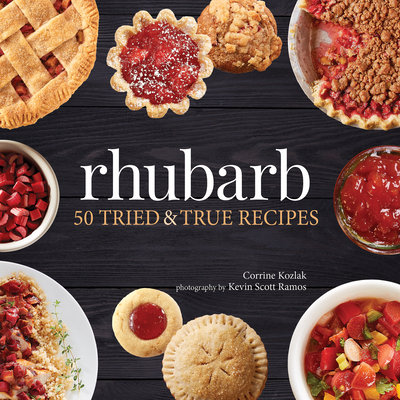 Rhubarb: 50 Tried & True Recipes Cover Image