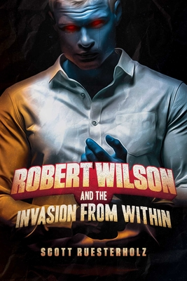 Cover for Robert Wilson and the Invasion from Within