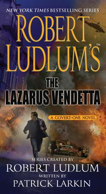 Robert Ludlum's The Lazarus Vendetta: A Covert-One Novel Cover Image