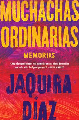 Ordinary Girls \ Muchachas ordinarias (Spanish edition): Memorias Cover Image