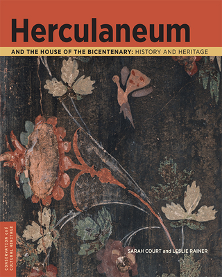 Herculaneum and the House of the Bicentenary: History and Heritage (Conservation & Cultural Heritage) Cover Image
