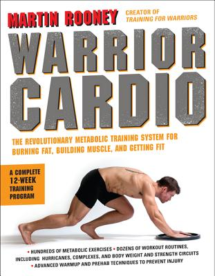 Warrior Cardio: The Revolutionary Metabolic Training System for Burning Fat, Building Muscle, and Getting Fit Cover Image