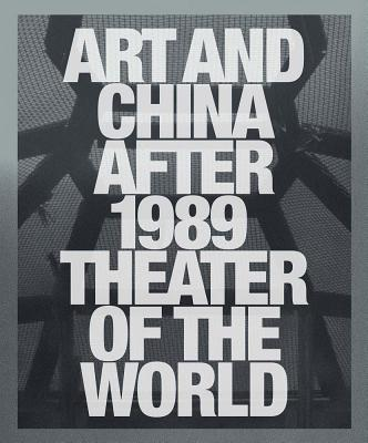 Art and China After 1989: Theater of the World Cover Image