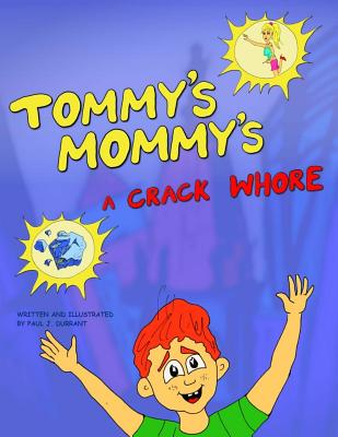 Tommy's Mommy's a Crack Whore Cover Image