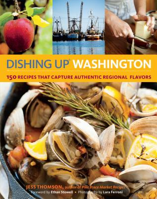 Dishing Up® Washington: 150 Recipes That Capture Authentic Regional Flavors Cover Image