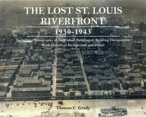Lost St. Louis Riverfront 1930 - 1943 Cover Image