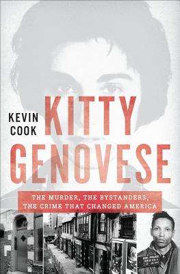 Kitty Genovese: The Murder, the Bystanders, the Crime that Changed America Cover Image