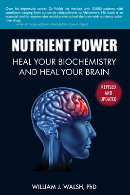 Nutrient Power: Heal Your Biochemistry and Heal Your Brain Cover Image