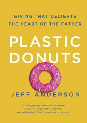 Plastic Donuts: Giving That Delights the Heart of the Father Cover Image