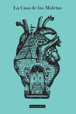 La Casa de las Maletas: Todos llevamos un equipaje por dentro Cover Image