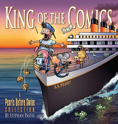 King of the Comics: A Pearls Before Swine Collection Cover Image