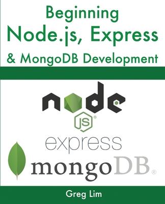 Beginning Node.js, Express & MongoDB Development Cover Image
