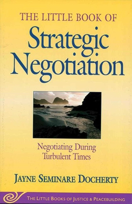 Little Book of Strategic Negotiation: Negotiating During Turbulent Times Cover Image