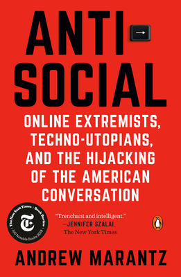 Antisocial: Online Extremists, Techno-Utopians, and the Hijacking of the American Conversation Cover Image