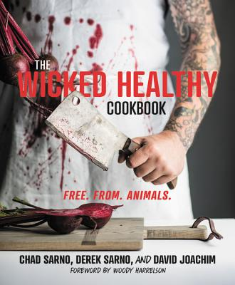 The Wicked Healthy Cookbook: Free. From. Animals. Cover Image