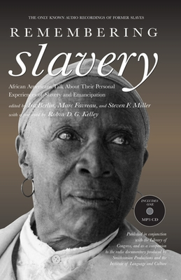 Remembering Slavery: African Americans Talk about Their Personal Experiences of Slavery and Emancipation [With MP3 CD] Cover Image