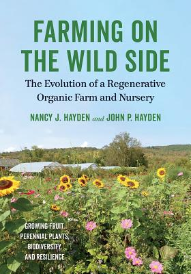 Farming on the Wild Side: The Evolution of a Regenerative Organic Farm and Nursery Cover Image
