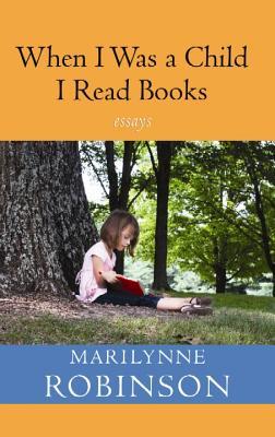 When I Was a Child I Read Books Cover