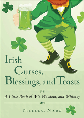 Cover for Irish Curses, Blessings, and Toasts