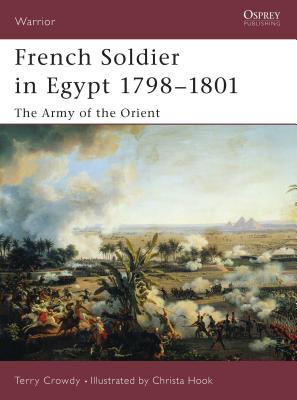 French Soldier in Egypt 1798 1801: The Army of the Orient Cover Image
