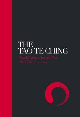 The Tao Te Ching: 81 Verses by Lao Tzu with Introduction and Commentary Cover Image