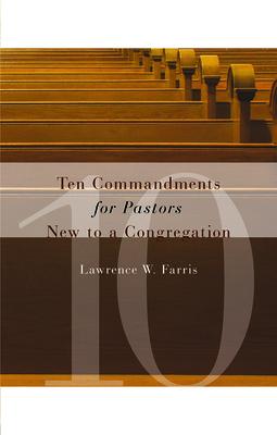 Ten Commandments for Pastors New to a Congregation Cover