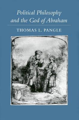 Political Philosophy and the God of Abraham Cover Image