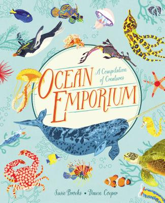 Ocean Emporium: A Compilation of Creatures by Susie Brooks