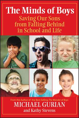 The Minds of Boys: Saving Our Sons from Falling Behind in School and Life Cover Image