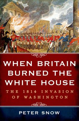 When Britain Burned the White House Cover