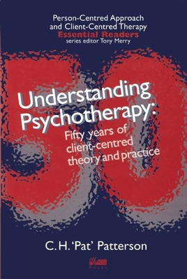 Understanding Psychotherapy: Fifty Years of Client-Centred Theory and Practice Cover Image