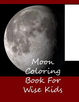 Moon Coloring Book For Wise Kids Cover Image