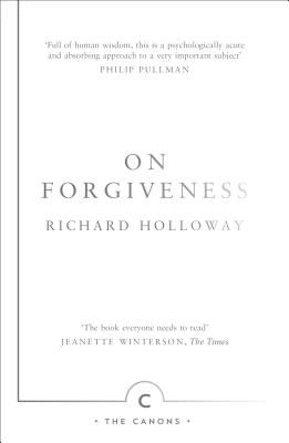 On Forgiveness: How Can We Forgive the Unforgivable? (Canons #33) Cover Image