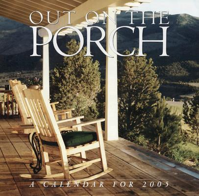Out on the Porch Wall Calendar 2005 Cover Image