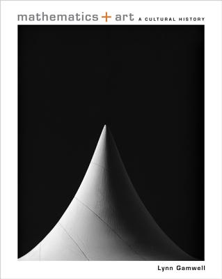 Mathematics + Art: A Cultural History Cover Image